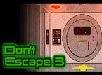 Dont Escape 3