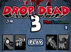 Drop Dead 3