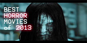 best horror movies of 2013